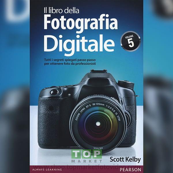 Il libro della fotografia digitale. Tutti i segreti spiegati passo passo per ottenere foto da professionisti: 5