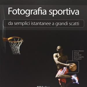 Fotografia sportiva. Da semplici istantanee a grandi scatti