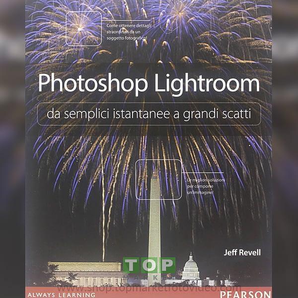 Pearson 9788 8719 29866 Photoshop Lightroom da semplici istantanee a grandi scatti