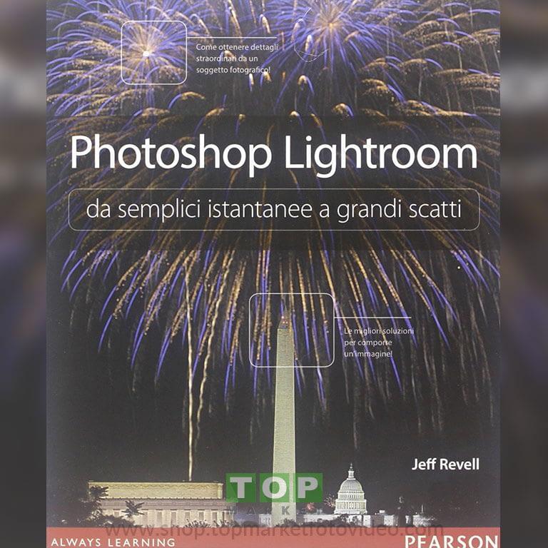 26909 Pearson 9788 8719 29866 Photoshop Lightroom da semplici istantanee a grandi scatti