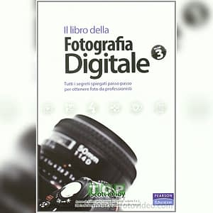 Pearson 9788 8719 26223 Il libro della fotografia digitale. Tutti i segreti spiegati passo passo per ottenere foto da professionisti: 3
