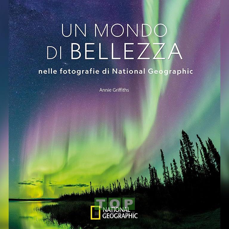26997 Un mondo di bellezza nelle fotografie di National Geographic. Ediz. illustrata